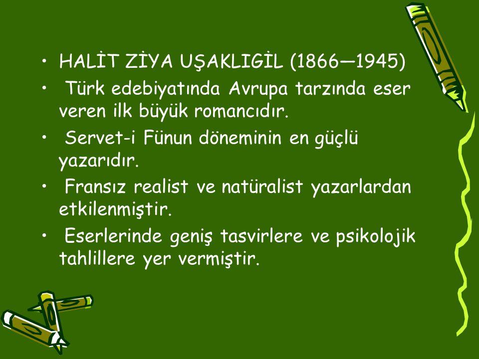 HALİT ZİYA UŞAKLIGİL (1866—1945)