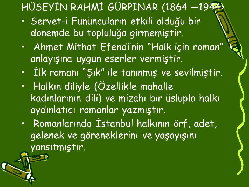 HÜSEYİN RAHMİ GÜRPINAR (1864 —1944>