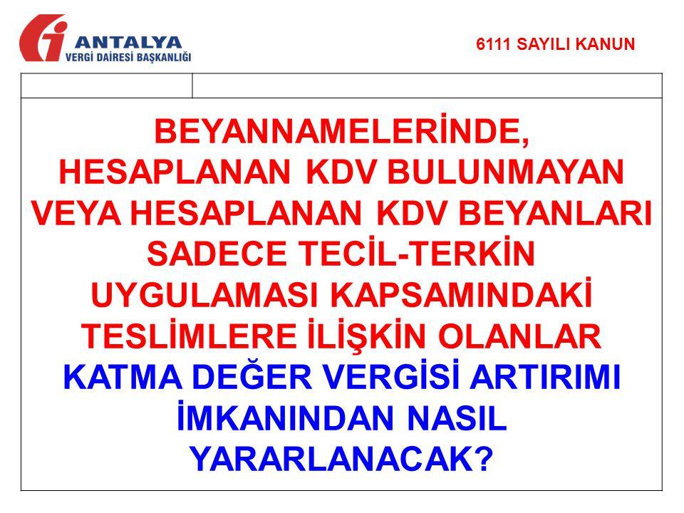 6111 SAYILI KANUN BEYANNAMELERİNDE,
