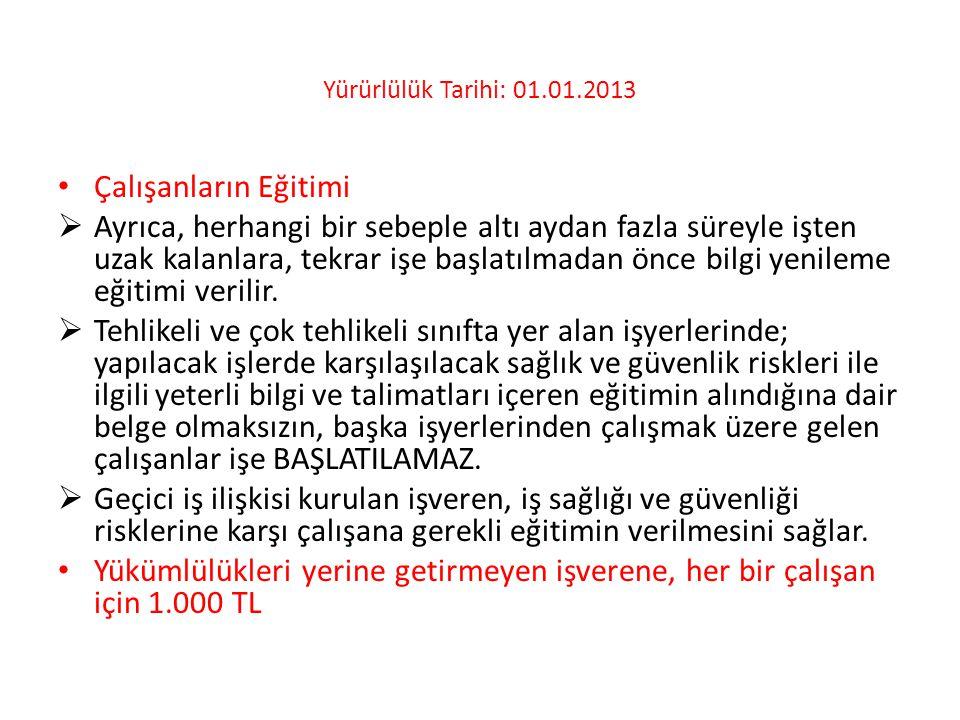 Yürürlülük Tarihi: 01.01.2013 Çalışanların Eğitimi.