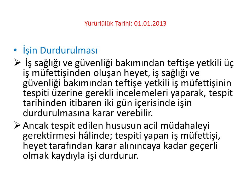 Yürürlülük Tarihi: 01.01.2013 İşin Durdurulması.