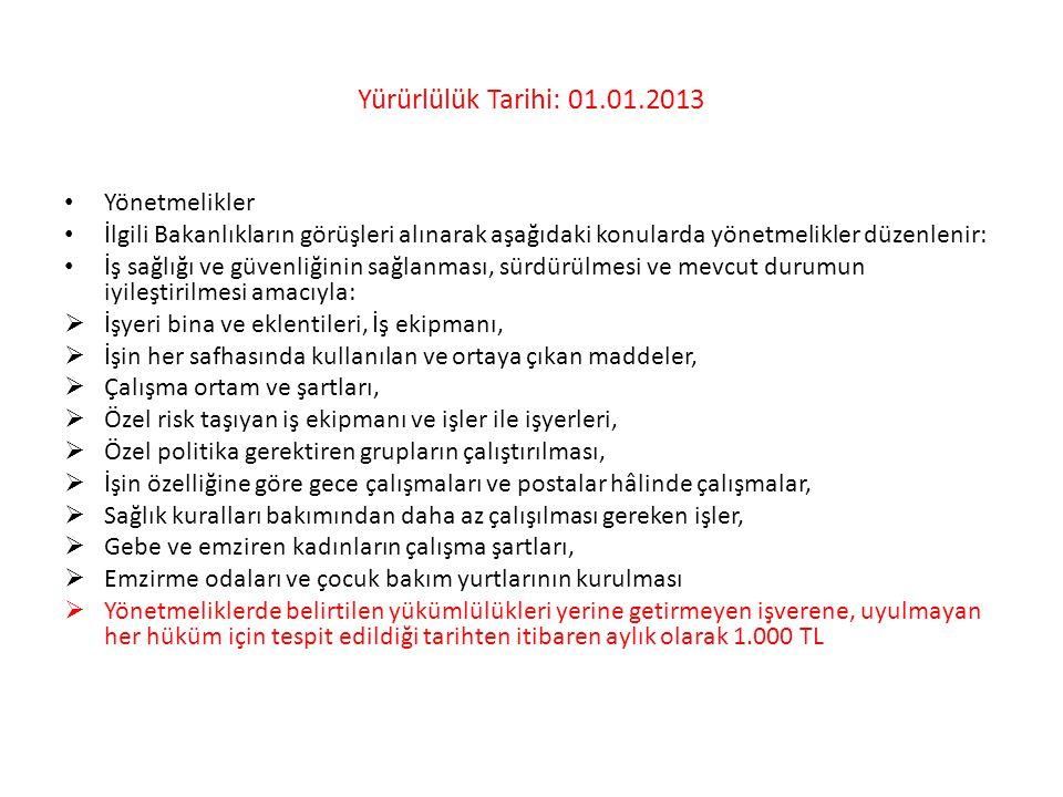 Yürürlülük Tarihi: 01.01.2013 Yönetmelikler