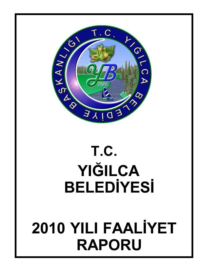 YIĞILCA BELEDİYESİ 2010 YILI FAALİYET RAPORU