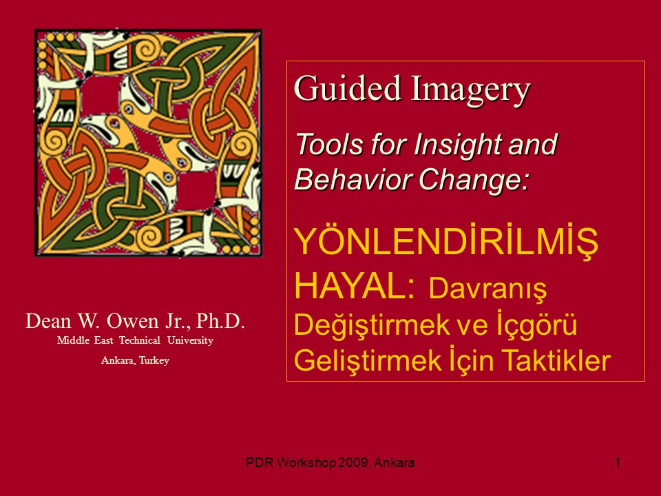 Dean W. Owen Jr., Ph.D. Middle East Technical University