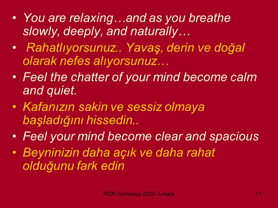 You are relaxing…and as you breathe slowly, deeply, and naturally…