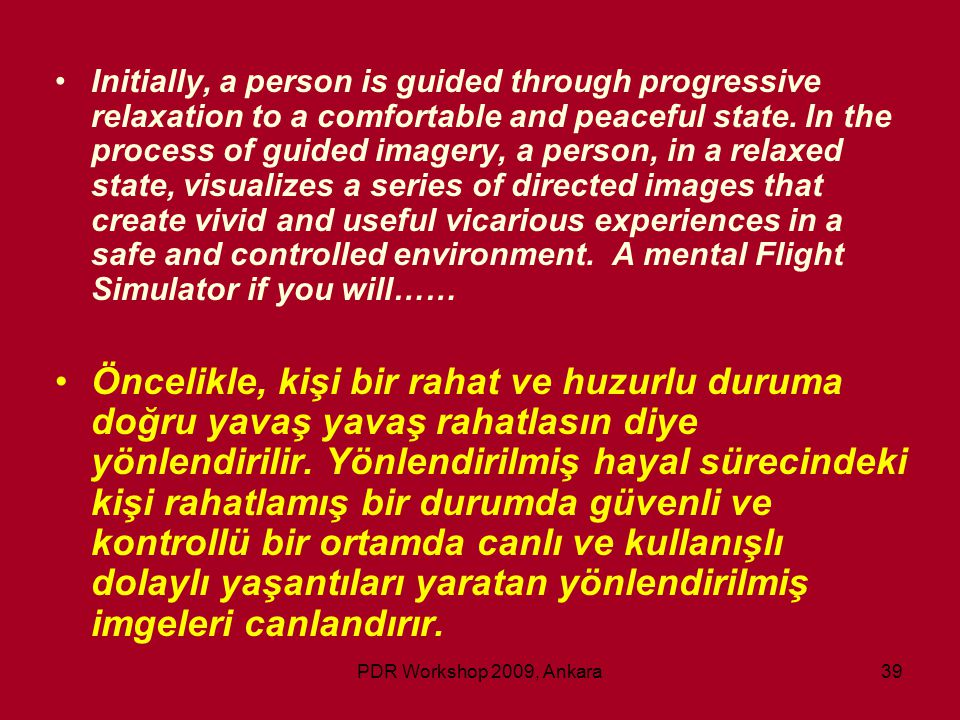 Initially, a person is guided through progressive relaxation to a comfortable and peaceful state. In the process of guided imagery, a person, in a relaxed state, visualizes a series of directed images that create vivid and useful vicarious experiences in a safe and controlled environment. A mental Flight Simulator if you will……