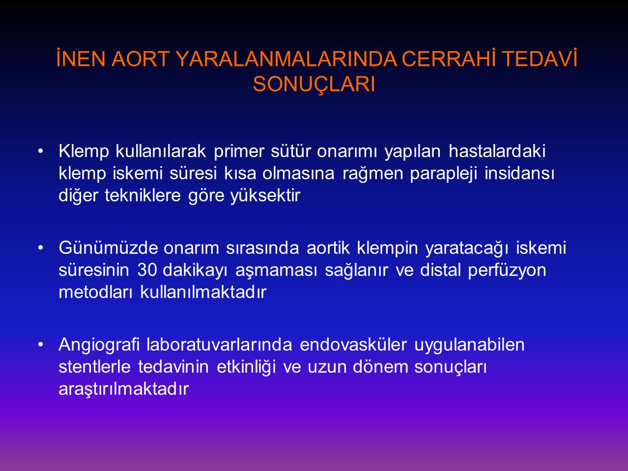 İNEN AORT YARALANMALARINDA CERRAHİ TEDAVİ SONUÇLARI