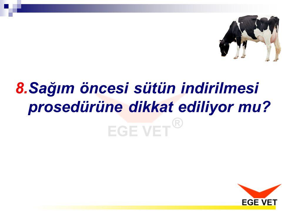 8.Sağım öncesi sütün indirilmesi prosedürüne dikkat ediliyor mu