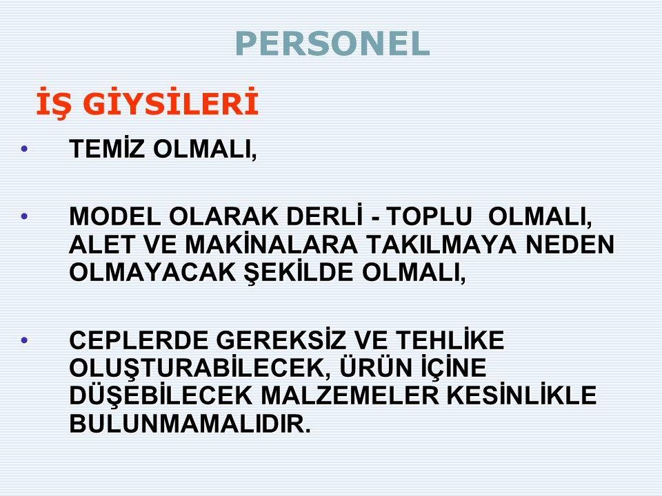 PERSONEL İŞ GİYSİLERİ TEMİZ OLMALI,