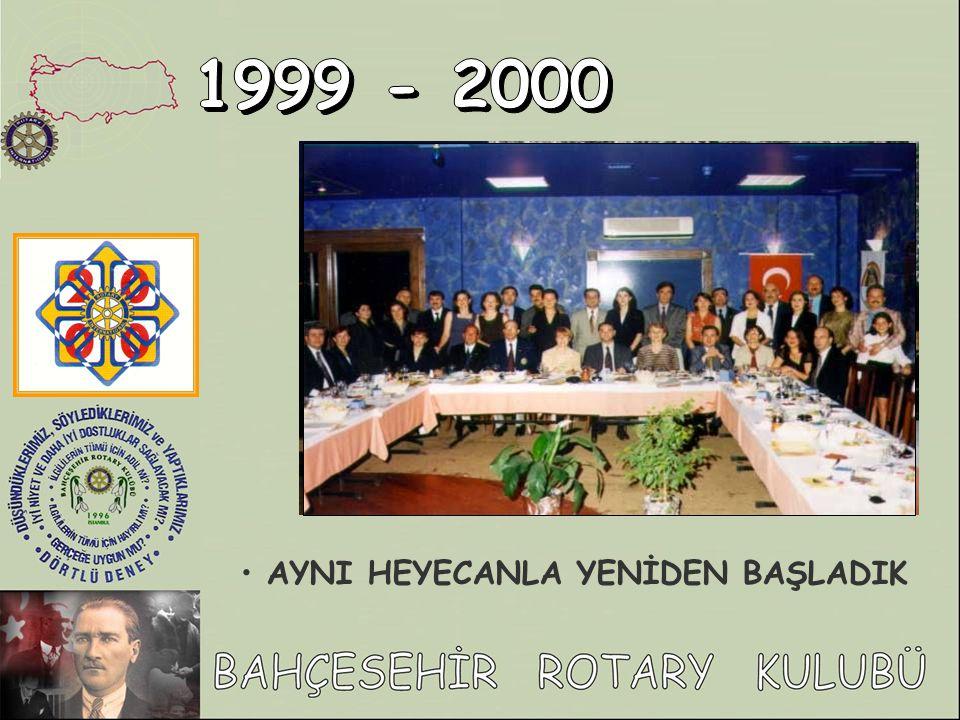 1999 - 2000 AYNI HEYECANLA YENİDEN BAŞLADIK