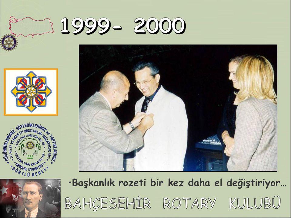1999- 2000 Başkanlık rozeti bir kez daha el değiştiriyor…