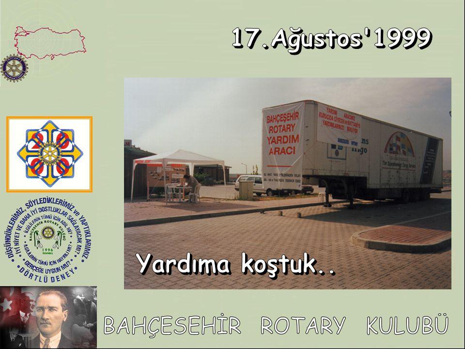 17.Ağustos 1999 Yardıma koştuk..