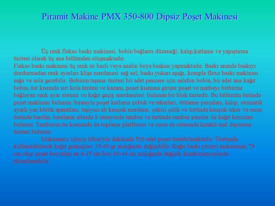 Piramit Makine PMX 350-800 Dipsiz Poşet Makinesi