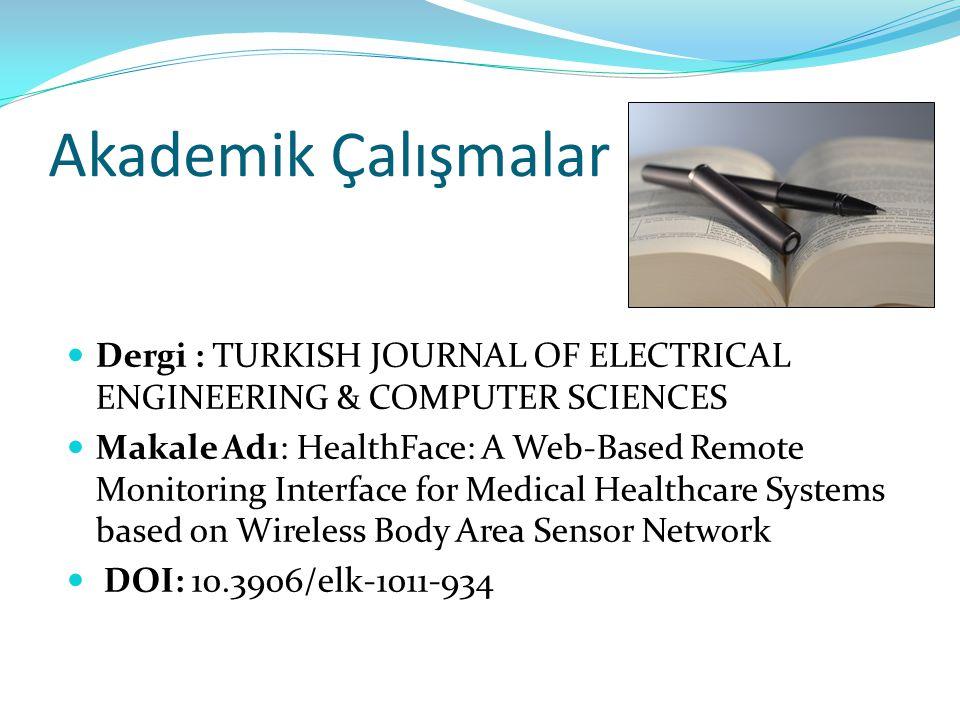 Akademik Çalışmalar Dergi : TURKISH JOURNAL OF ELECTRICAL ENGINEERING & COMPUTER SCIENCES.