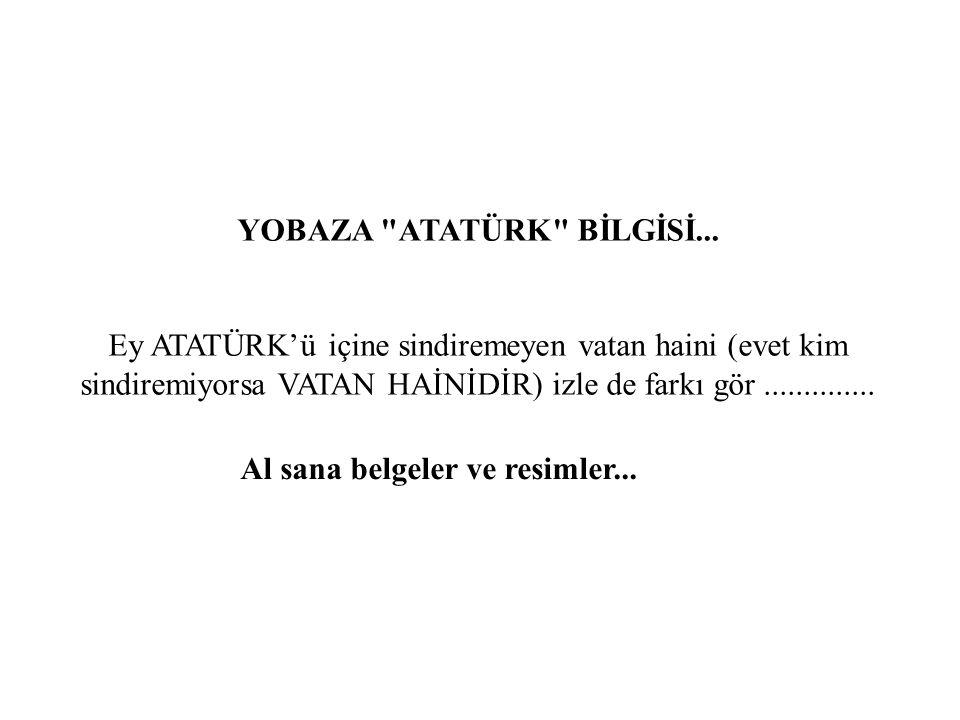 YOBAZA ATATÜRK BİLGİSİ...