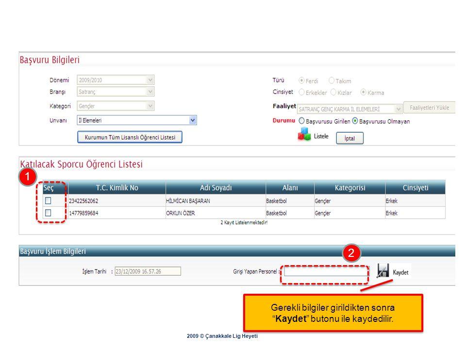 1 2 Gerekli bilgiler girildikten sonra Kaydet butonu ile kaydedilir.