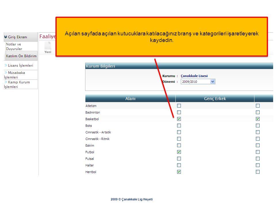 Açılan sayfada açılan kutucuklara katılacağınız branş ve kategorileri işaretleyerek kaydedin.