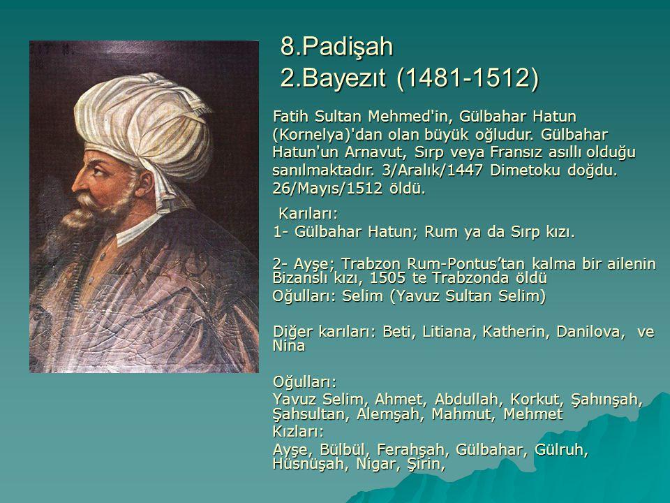8.Padişah 2.Bayezıt (1481-1512)