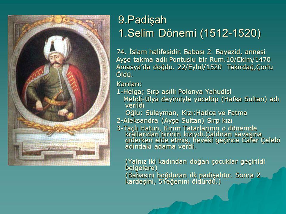 9.Padişah 1.Selim Dönemi (1512-1520)