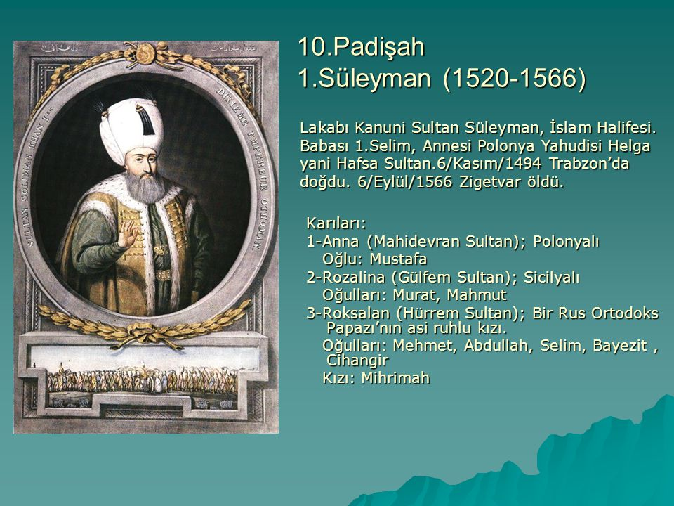 10.Padişah 1.Süleyman (1520-1566)