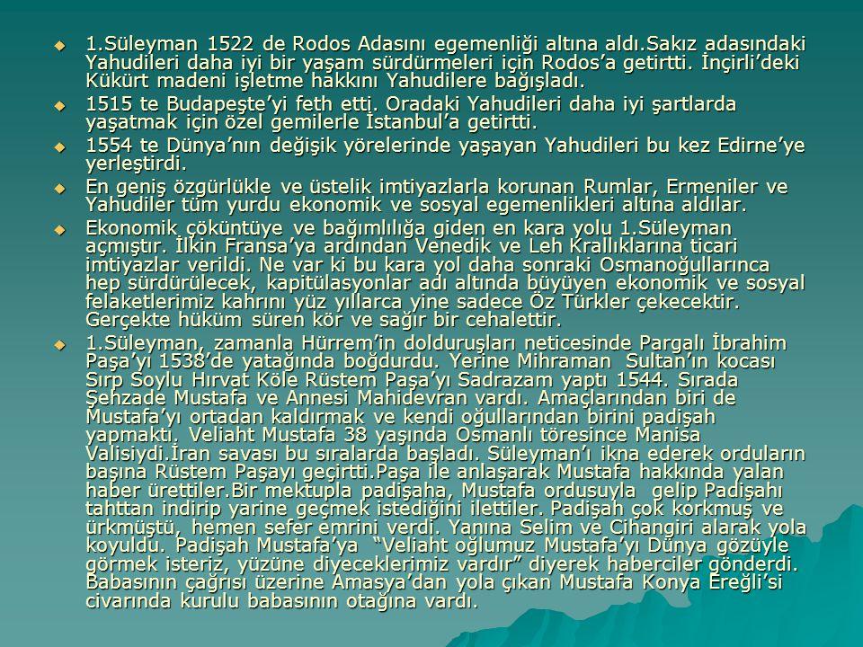 1. Süleyman 1522 de Rodos Adasını egemenliği altına aldı