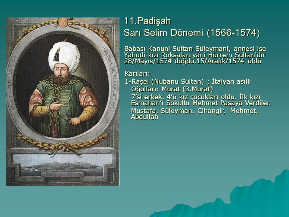 11.Padişah Sarı Selim Dönemi (1566-1574)