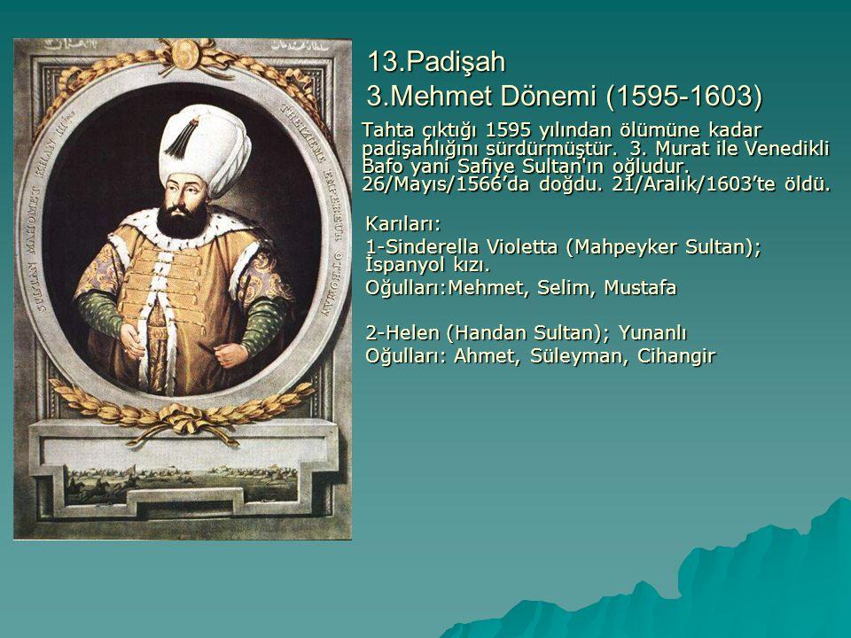 13.Padişah 3.Mehmet Dönemi (1595-1603)