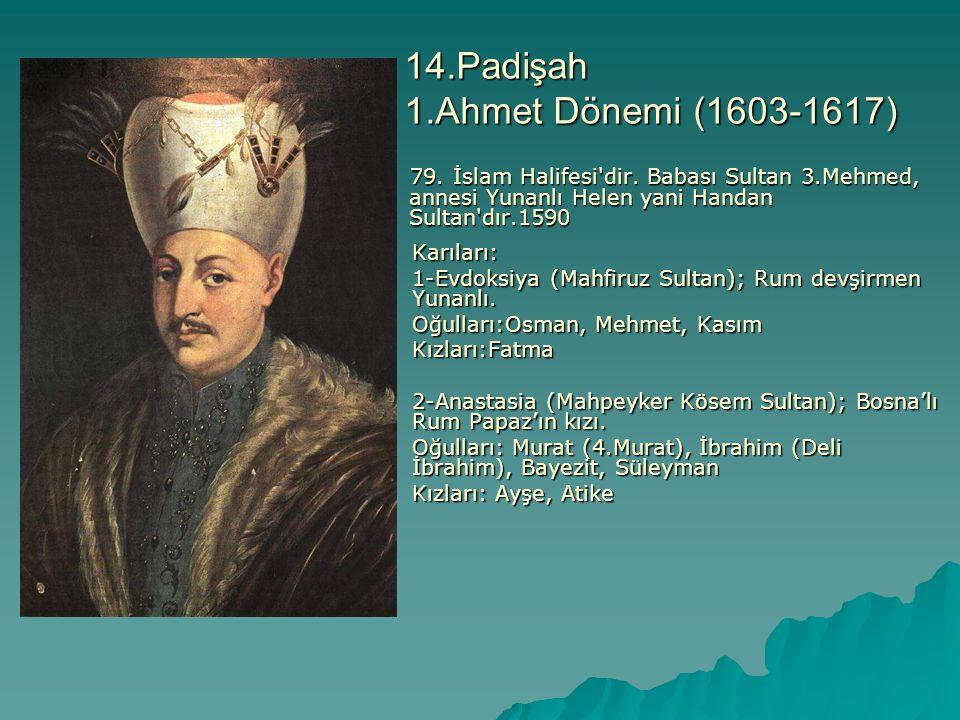14.Padişah 1.Ahmet Dönemi (1603-1617)