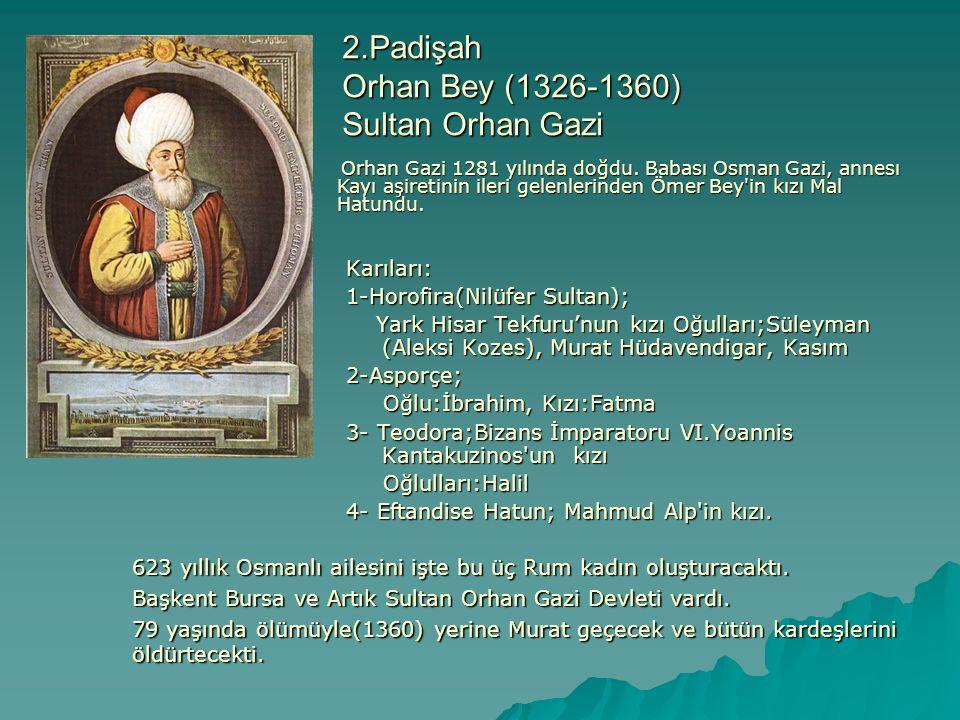 2.Padişah Orhan Bey (1326-1360) Sultan Orhan Gazi