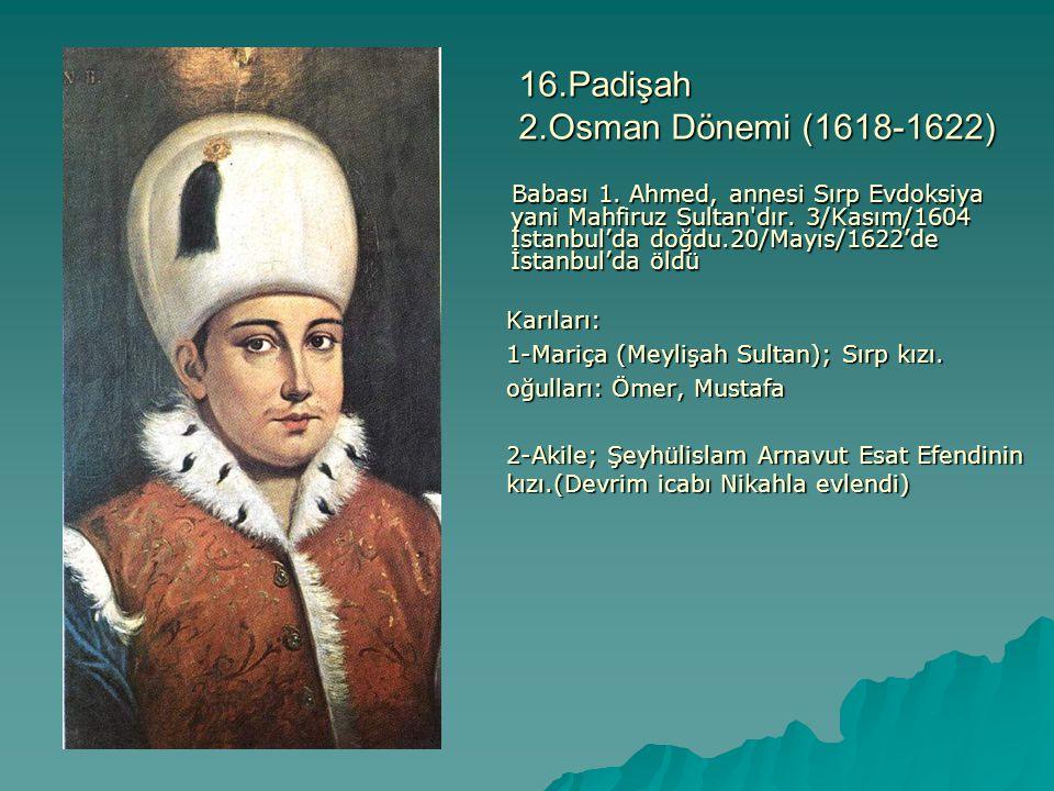 16.Padişah 2.Osman Dönemi (1618-1622)