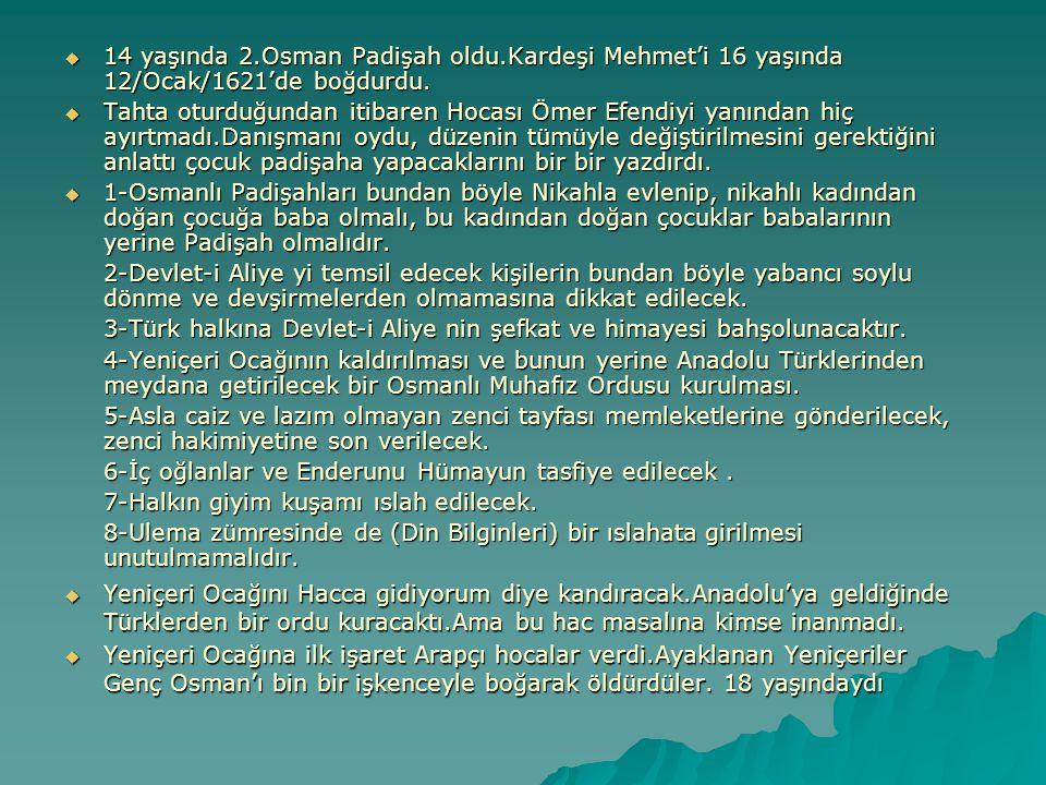 14 yaşında 2. Osman Padişah oldu