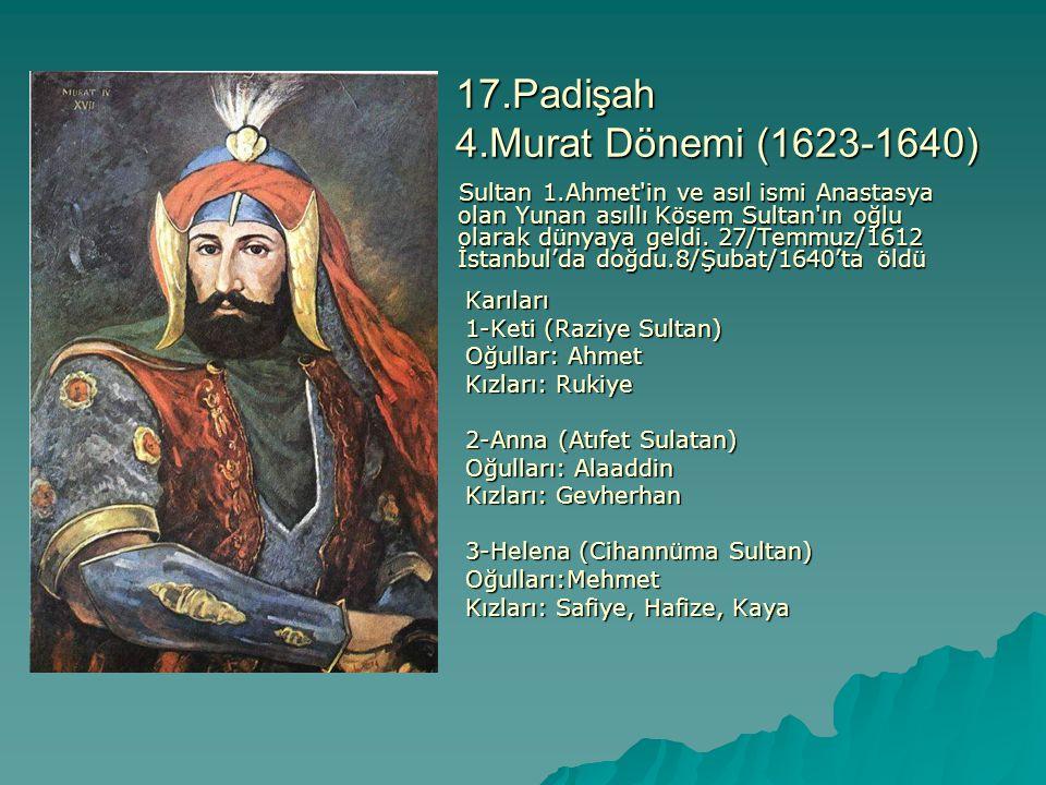 17.Padişah 4.Murat Dönemi (1623-1640)