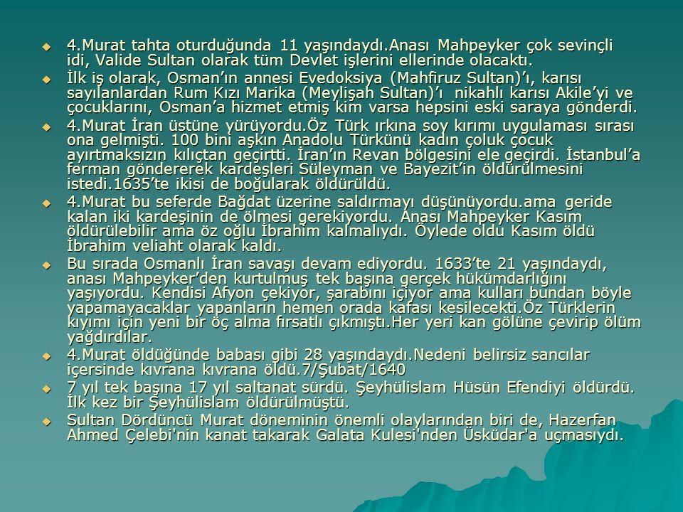 4. Murat tahta oturduğunda 11 yaşındaydı