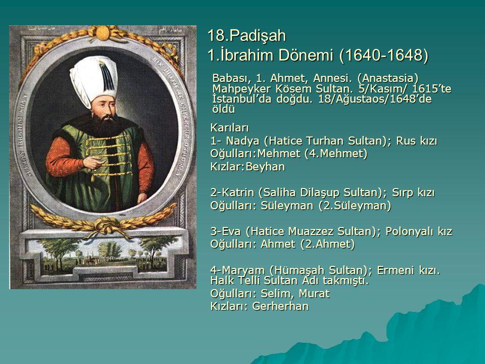 18.Padişah 1.İbrahim Dönemi (1640-1648)