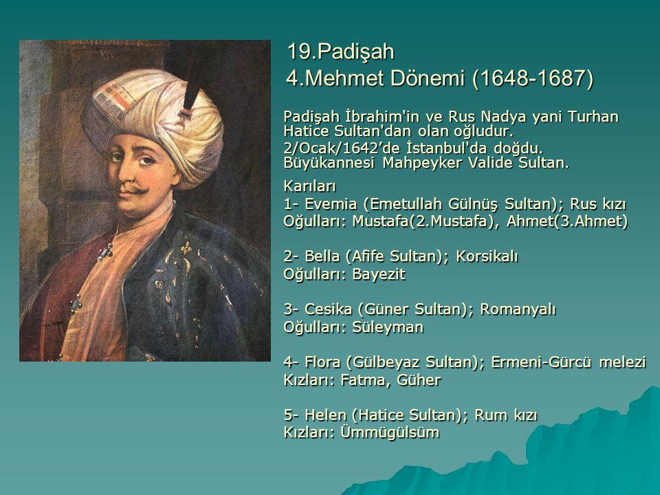 19.Padişah 4.Mehmet Dönemi (1648-1687)