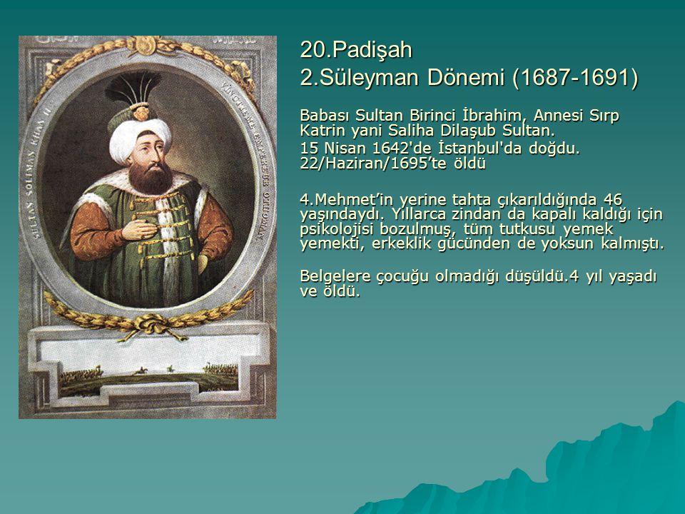 20.Padişah 2.Süleyman Dönemi (1687-1691)