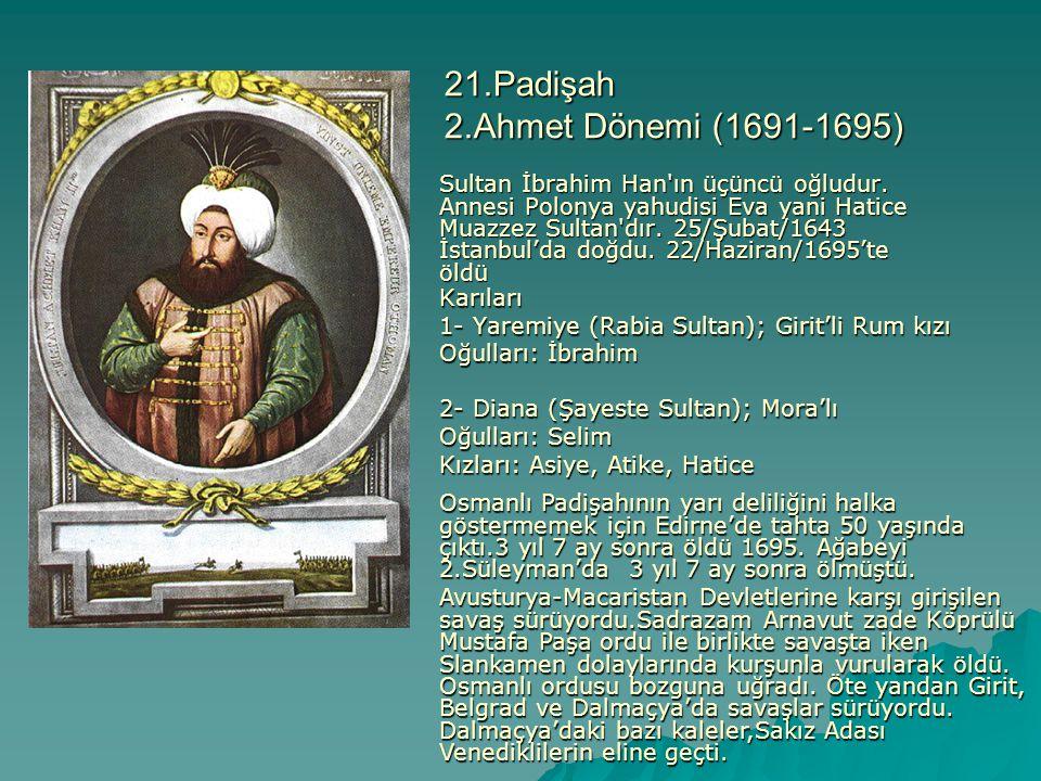 21.Padişah 2.Ahmet Dönemi (1691-1695)