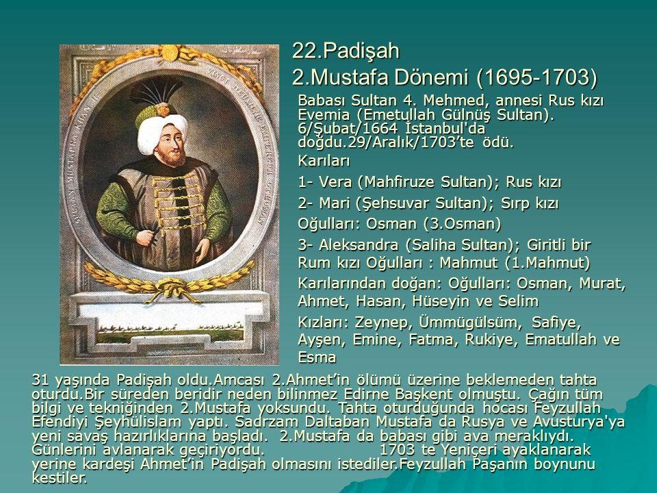 22.Padişah 2.Mustafa Dönemi (1695-1703)