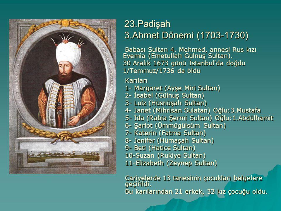 23.Padişah 3.Ahmet Dönemi (1703-1730)