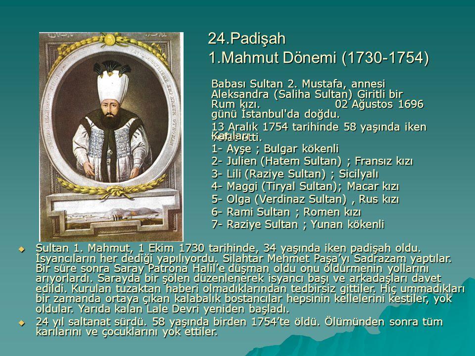 24.Padişah 1.Mahmut Dönemi (1730-1754)