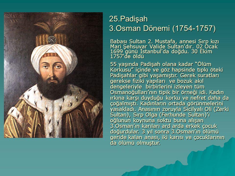 25.Padişah 3.Osman Dönemi (1754-1757)