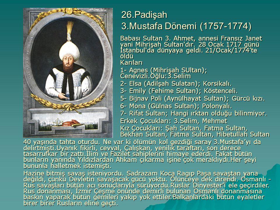 26.Padişah 3.Mustafa Dönemi (1757-1774)