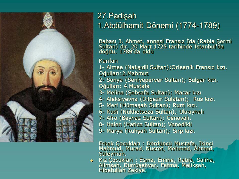 27.Padişah 1.Abdülhamit Dönemi (1774-1789)