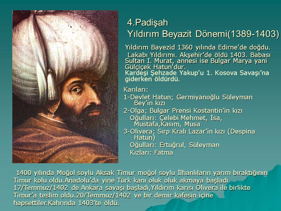 4.Padişah Yıldırım Beyazit Dönemi(1389-1403)
