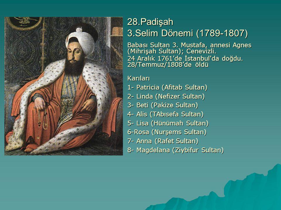 28.Padişah 3.Selim Dönemi (1789-1807)