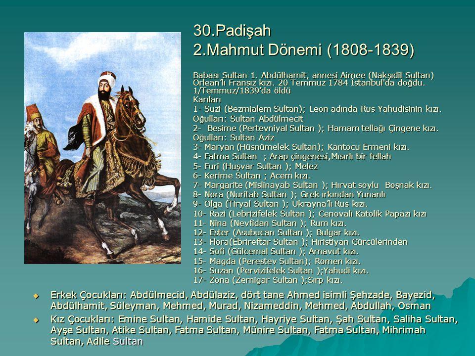 30.Padişah 2.Mahmut Dönemi (1808-1839)
