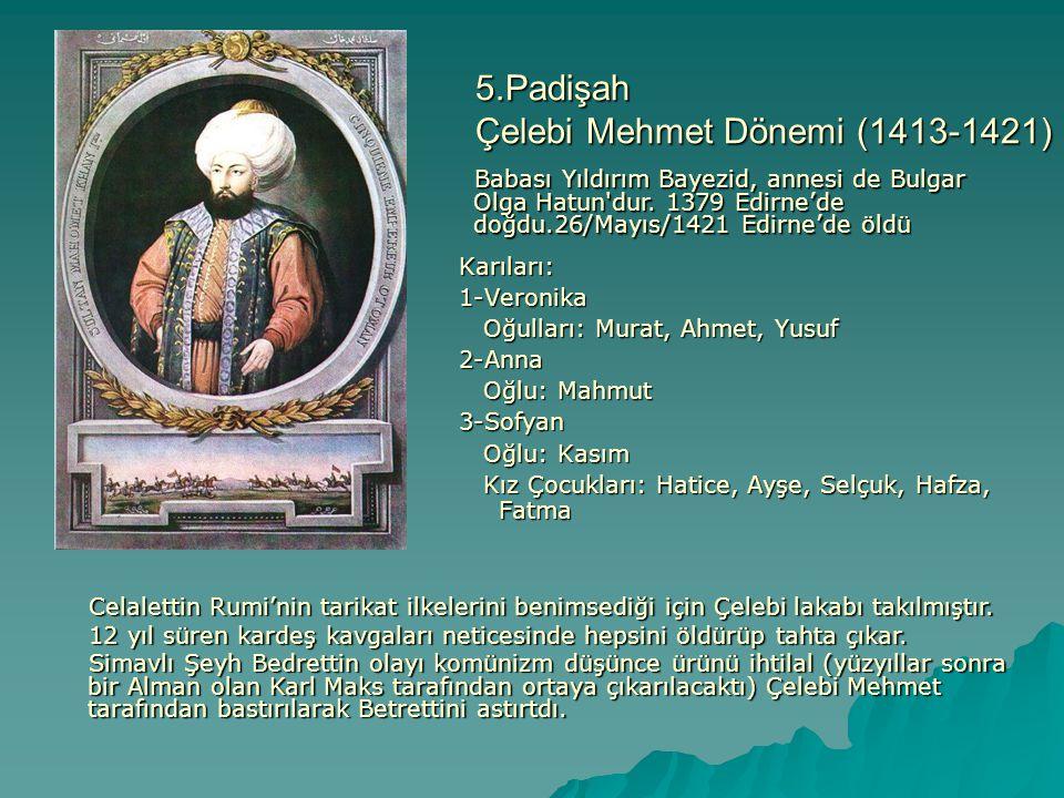 5.Padişah Çelebi Mehmet Dönemi (1413-1421)