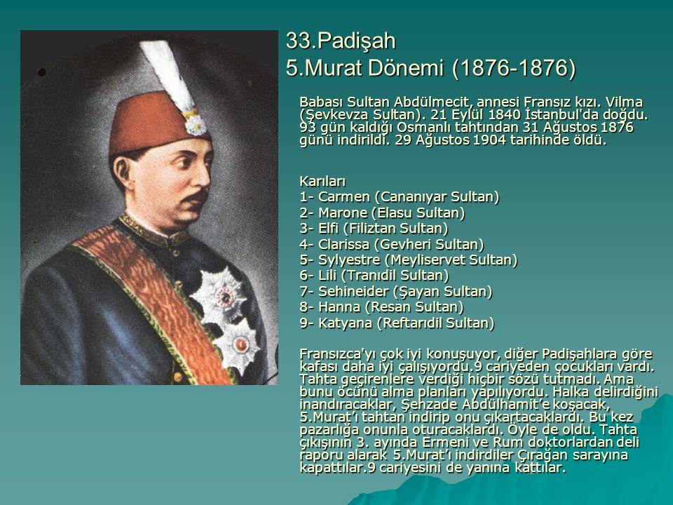 33.Padişah 5.Murat Dönemi (1876-1876)