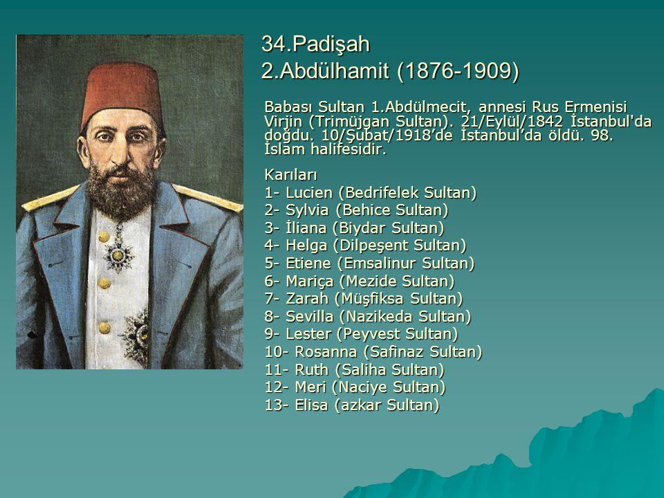 34.Padişah 2.Abdülhamit (1876-1909)