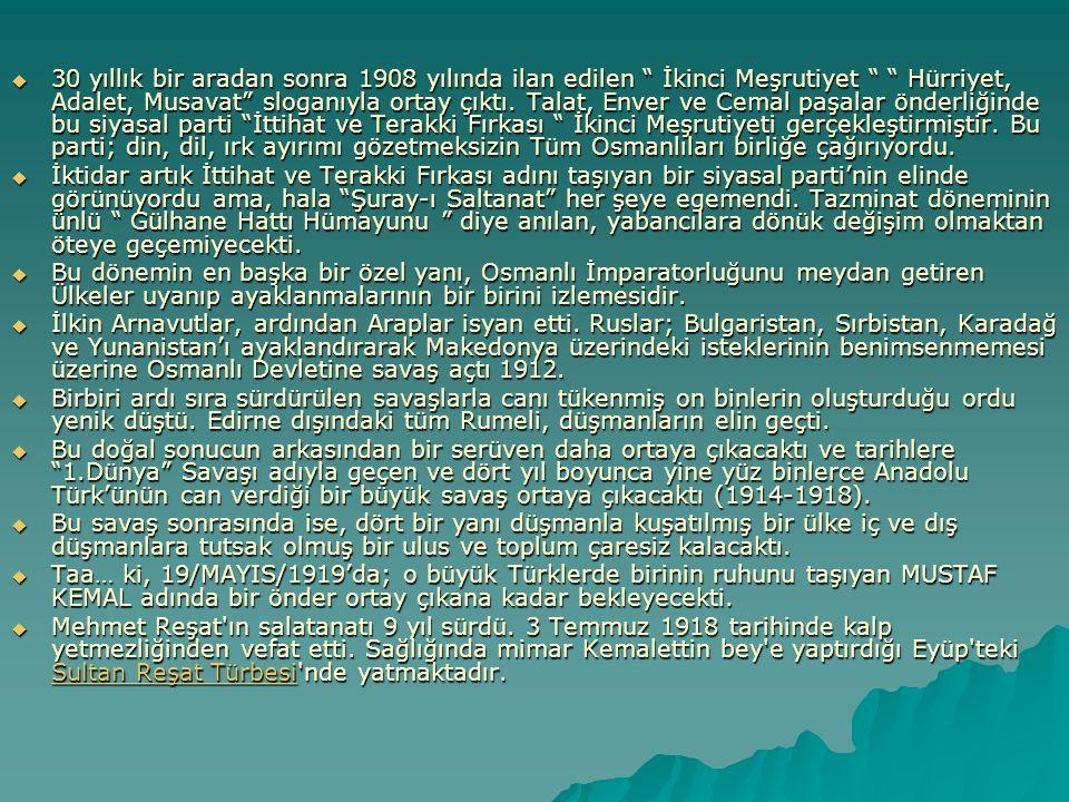 30 yıllık bir aradan sonra 1908 yılında ilan edilen İkinci Meşrutiyet Hürriyet, Adalet, Musavat sloganıyla ortay çıktı. Talat, Enver ve Cemal paşalar önderliğinde bu siyasal parti İttihat ve Terakki Fırkası İkinci Meşrutiyeti gerçekleştirmiştir. Bu parti; din, dil, ırk ayırımı gözetmeksizin Tüm Osmanlıları birliğe çağırıyordu.